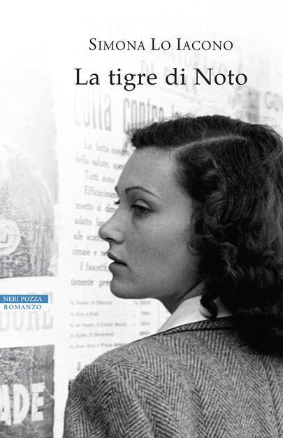 La tigre di Noto - Simona Lo Iacono - Libro - Neri Pozza - I narratori  delle tavole | IBS