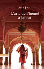Copertina  L'arte dell'henné a Jaipur : [romanzo]