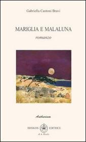 Mariglia e Malaluna