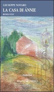 Libro La casa di Annie Giuseppe Notaro