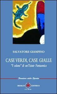 Foto Cover di Case verdi, case gialle. «I culura» di un'estate fantastica, Libro di Salvatore Giampino, edito da Ibiskos Editrice Risolo
