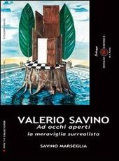 Valerio Savino. Ad occhi aperti. La meraviglia surrealista. Catalogo