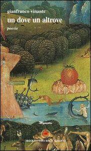 Libro Un dove, un altrove Gianfranco Vinante