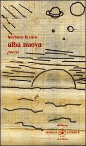 Libro Alba nuova Barbara Favaro