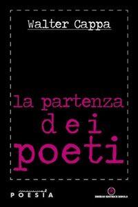 Libro La partenza dei poeti Walter Cappa