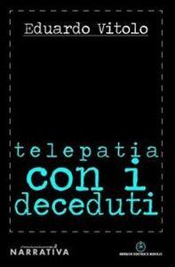 Libro Telepatia con i deceduti Eduardo Vitolo