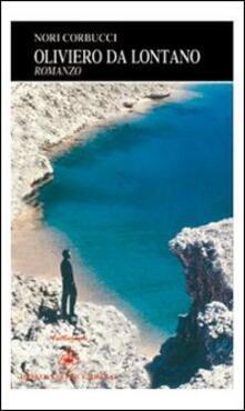 Oliviero da lontano - Nori Corbucci - copertina
