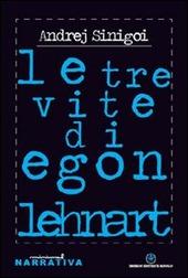 Le tre vite di Egon Lenhart
