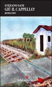 Foto Cover di Giù il cappello!, Libro di Stefano Sani, edito da Ibiskos Editrice Risolo