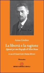 La libertà e la ragione. Appunti per una biografia di Silvio Benco