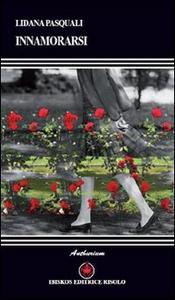 Libro Innamorarsi Lidana Pasquali