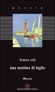 Libro Una mattina di luglio Franco Celi
