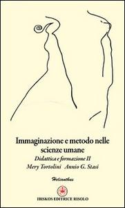 Libro Immaginazione e metodo nelle scienze umane. Didattica e formazione 2