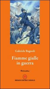 Libro Fiamme gialle in guerra Gabriele Bagnoli