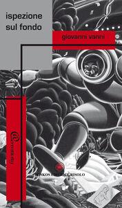 Foto Cover di Ispezione sul fondo, Libro di Giovanni Vanni, edito da Ibiskos Editrice Risolo