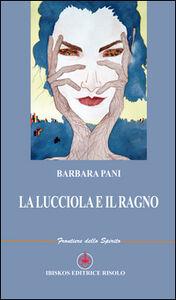 Libro La lucciola e il ragno Barbara Pani