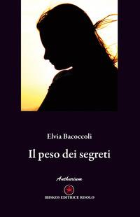 Il Il peso dei segreti - Bacoccoli Elvia - wuz.it