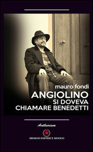 Libro Angiolino. Si doveva chiamare Benedetti Mauro Fondi