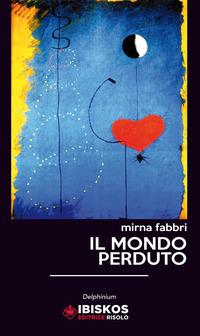 Il Il mondo perduto - Fabbri Mirna - wuz.it