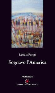 Libro Sognavo l'America Letizia Parigi