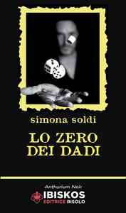 Libro Lo zero dei dadi Simona Soldi