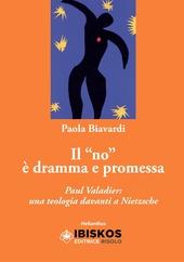 Il «no» è dramma e promessa. Paul Valadier: una teologia davanti a Nietzche