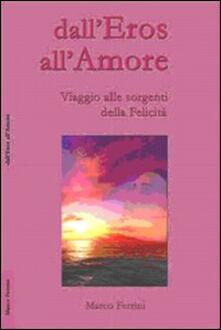 Dall'eros all'amore - Marco Ferrini - copertina
