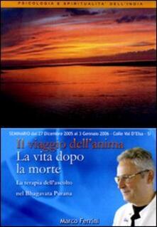 Il viaggio dell'anima dopo la morte. La terapia dell'ascolto nel Bhagavata Purana. Audiolibro. CD Audio formato MP3 - Marco Ferrini - copertina