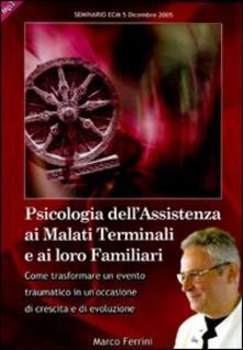 Listadelpopolo.it Psicologia dell'assistenza ai malati terminali e ai loro familiari. Audiolibro. CD Audio formato MP3 Image