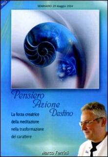 Radiospeed.it Pensiero azione destino. Audiolibro. CD Audio formato MP3 Image