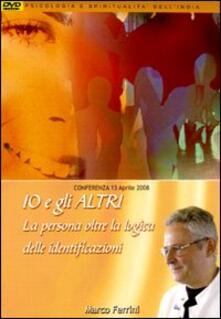 Io e gli altri. La persona oltre la logica delle identificazioni. Audiolibro. CD Audio formato MP3 - Marco Ferrini - copertina