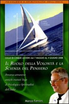 Il ruolo della volontà e la scienza del pensiero. Audiolibro. CD Audio formato MP3 - Marco Ferrini - copertina