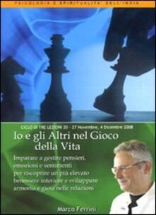 Io e gli altri nel gioco della vita. Audiolibro. CD Audio formato MP3 - Marco Ferrini - copertina
