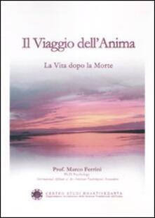 Il viaggio dell'anima. La vita dopo la morte - Marco Ferrarini - copertina