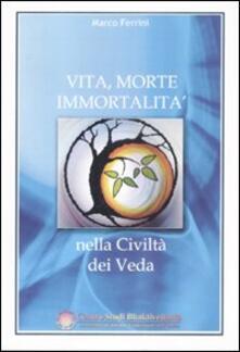 Vita, morte, immortalità nella civiltà dei Veda - Marco Ferrini - copertina