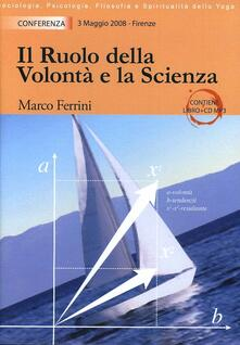 Il ruolo della volontà e la scienza del pensiero. Con CD Audio - Marco Ferrini - copertina