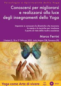 Libro Conoscersi e migliorarsi con la psicologia dello yoga. Audiolibro. CD Audio formato MP3 Marco Ferrini