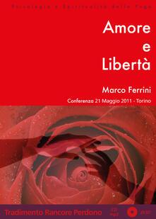 Amore e libertà. Audiolibro. CD Audio formato MP3 - Marco Ferrini - copertina