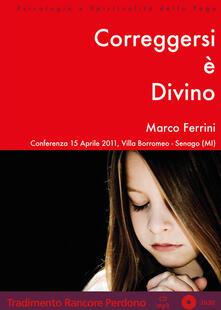 Correggersi è divino. Audiolibro. CD Audio formato MP3 - Marco Ferrini - copertina