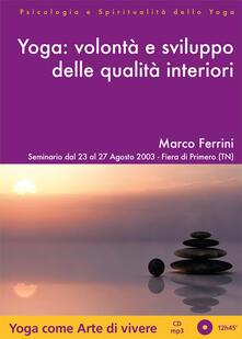 Librisulrazzismo.it Yoga. Volontà e sviluppo delle qualità interiori. Audiolibro. CD Audio formato MP3 Image