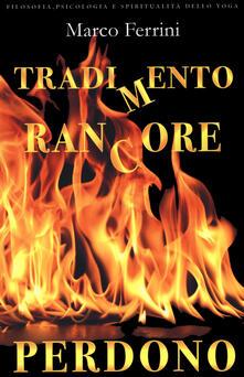 Letterarioprimopiano.it Tradimento rancore perdono Image
