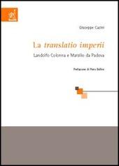 La «Translatio imperii». Landolfo Colonna e Marsilio da Padova