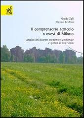 Il comprensorio agricolo a ovest di Milano. Analisi dell'assetto economico-gestionale e ipotesi di intervento