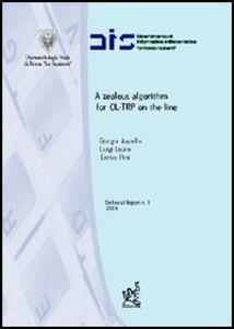 Foto Cover di Zealous algorithm for OL-TRP on the line (A), Libro di AA.VV edito da Aracne