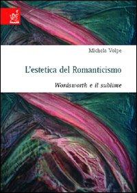L' L' estetica del romanticismo. Wordsworth e il sublime - Volpe Michela - wuz.it