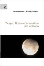 Design, ricerca e innovazione per lo spazio