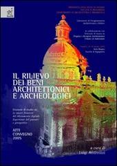 Il rilievo dei beni architettonici e archeologici. Giornate di studio su «Le nuove frontiere del rilevamento digitale. Esperienze del passato e prospettive»