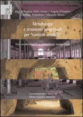 Metodologie e strumenti progettuali per «contesti sensibili»: siti archeologici e complessi industriali