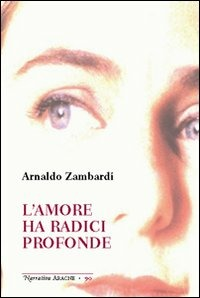 L' L' amore ha radici profonde - Zambardi Arnaldo - wuz.it