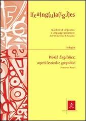World englishes. Aspetti lessicali e geopolitici